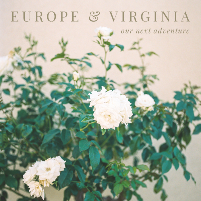 Europe & Virginia: Our Next Adventure